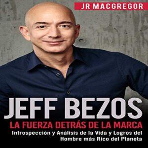 Audiolibro La Fuerza Detrás de la Marca: Introspección y Análisis de la Vida y Logros del Hombre más Rico del Planeta, por JR MacGregor